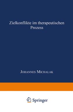 Zielkonflikte im therapeutischen Prozess von Michalak,  Johannes