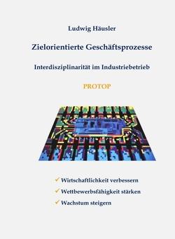 Zielorientierte Geschäftsprozesse von Häusler,  Ludwig