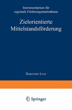 Zielorientierte Mittelstandsförderung von Lotz,  Dorothée