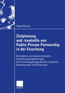 Zielplanung und -kontrolle von Public Private Partnership in der Forschung von Becker,  Ralph