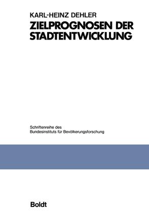 Zielprognosen der Stadtentwicklung von Dehler,  Karl-Heinz