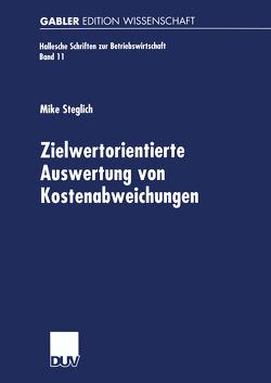 Zielwertorientierte Auswertung von Kostenabweichungen von Steglich,  Mike