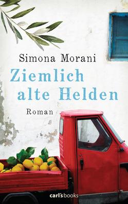 Ziemlich alte Helden von Morani,  Simona, Nattefort,  Anja