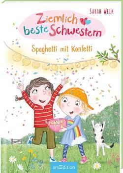 Ziemlich beste Schwestern – Spaghetti mit Konfetti (Ziemlich beste Schwestern 7) von Harmer,  Sharon, Welk,  Sarah
