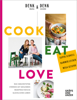 Cook Eat Love von Denk,  Regina & Susanne