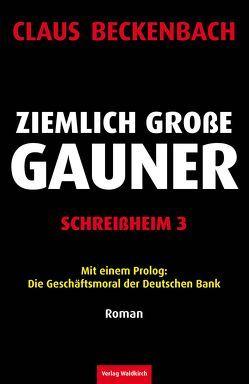 Ziemlich große Gauner – Schreißheim 3 von Beckenbach,  Claus