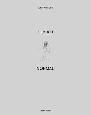 ZIEMLICH NORMAL von Waschk,  Klaus