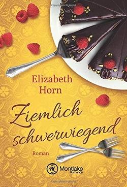 Ziemlich schwerwiegend von Horn,  Elizabeth