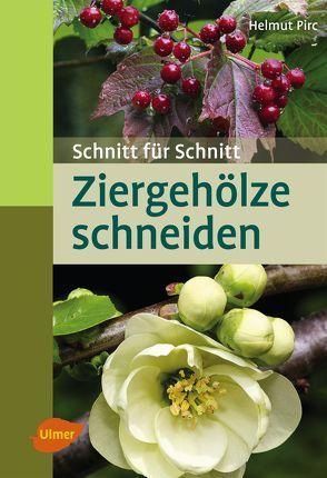 Ziergehölze schneiden von Pirc,  Helmut