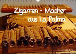 Zigarren – Macher aus La Palma (Wandkalender 2018 DIN A3 quer) von Betzwieser,  Manfred