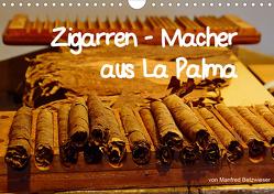 Zigarren – Macher aus La Palma (Wandkalender 2021 DIN A4 quer) von Betzwieser,  Manfred