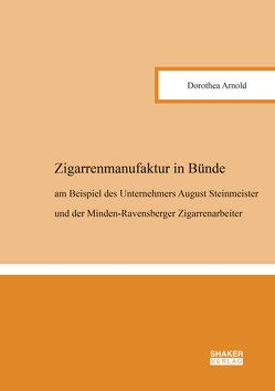 Zigarrenmanufaktur in Bünde von Arnold,  Dorothea