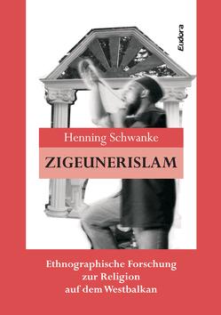 Zigeunerislam von Schwanke,  Henning