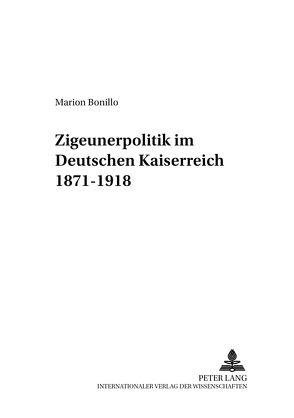 «Zigeunerpolitik» im Deutschen Kaiserreich 1871-1918 von Bonillo,  Marion