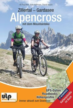 Zillertal – Gardasee – Alpencross mit dem Mountainbike von Hoffmann,  Anke, Noack,  Thoralf, Preunkert,  Uli
