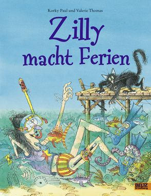 Zilly macht Ferien von Guenther,  Herbert, Günther,  Ulli, Paul,  Korky, Thomas,  Valerie