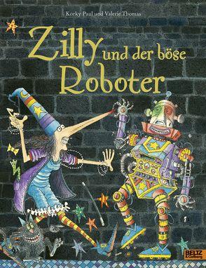 Zilly und der böse Roboter von Guenther,  Herbert, Günther,  Ulli, Paul,  Korky, Thomas,  Valerie