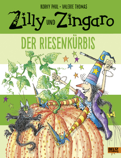 Zilly und Zingaro. Der Riesenkürbis von Guenther,  Herbert, Günther,  Ulli, Paul,  Korky, Thomas,  Valerie