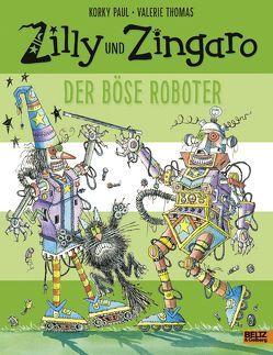 Zilly und Zingaro. Der böse Roboter von Guenther,  Herbert, Günther,  Ulli, Paul,  Korky, Thomas,  Valerie