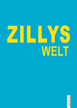 ZILLYS Welt von Koenig,  Alexander, König,  Alexandra, Reusch,  Simone, Wünkhaus,  Andreas, Zilly,  Ulrike