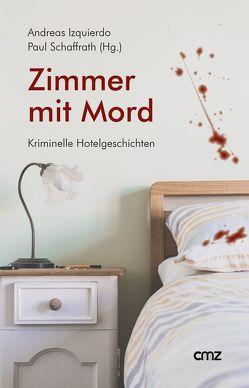 Zimmer mit Mord von Izquierdo,  Andreas, Schaffrath,  Paul