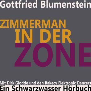 Zimmerman in der Zone von Blumenstein,  Gottfried, Glodde,  Dirk