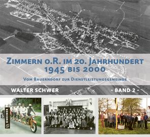 Zimmerner Chronik des 20. Jh – Band 2 von Schwer,  Walter