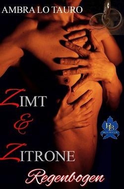 Zimt & Zitrone / Regenbogen von Lo Tauro,  Ambra