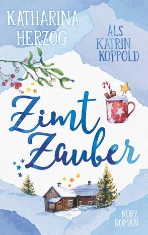 Zimtzauber von Herzog,  Katharina, Koppold,  Katrin