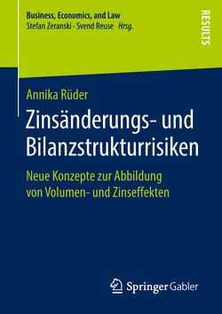 Zinsänderungs- und Bilanzstrukturrisiken von Rüder,  Annika