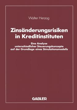 Zinsänderungsrisiken in Kreditinstituten von Herzog,  Walter