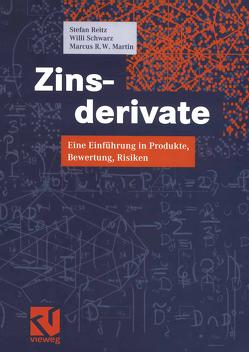 Zinsderivate von Martin,  Marcus R. W., Reitz,  Stefan, Schwarz,  Willi