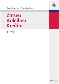 Zinsen, Anleihen, Kredite von Gantenbein,  Pascal, Spremann,  Klaus