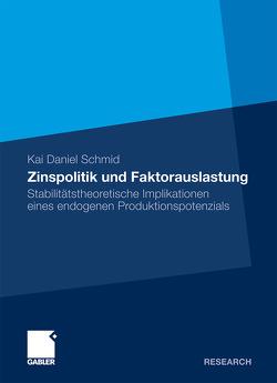 Zinspolitik und Faktorauslastung von Schmid,  Kai Daniel