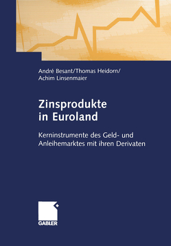 Zinsprodukte in Euroland von Besant,  André, Heidorn,  Thomas, Linsenmaier,  Achim