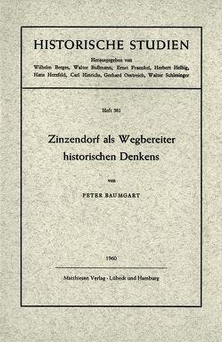 Zinzendorf als Wegbereiter historischen Denkens von Baumgart,  Peter