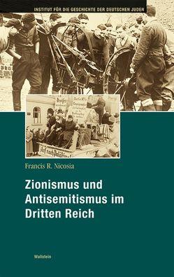 Zionismus und Antisemitismus im Dritten Reich von Hanta,  Karin, Nicosia,  Francis R.