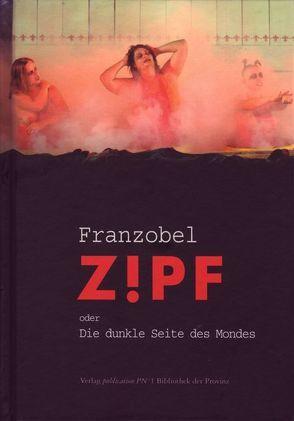 Zipf oder die dunkle Seite des Mondes von Franzobel, Koch,  Hannes