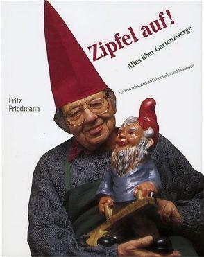 Zipfel auf von Friedmann,  Fritz