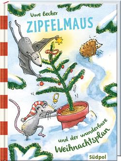 Zipfelmaus und der wunderbare Weihnachtsplan von Becker,  Uwe, Krabbe,  Ina