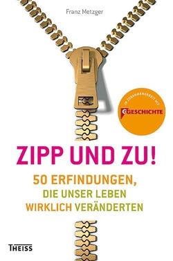 Zipp und zu! von Metzger,  Franz
