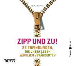 Zipp – und zu! von Metzger,  Franz