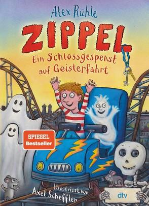 Zippel – Ein Schlossgespenst auf Geisterfahrt von Rühle,  Alex, Scheffler,  Axel