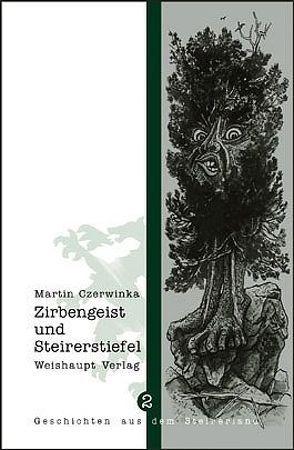 Zirbengeist und Steirerstiefel von Czerwinka,  Martin