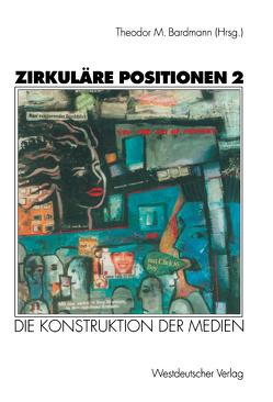Zirkuläre Positionen 2 von Bardmann,  Theodor M.