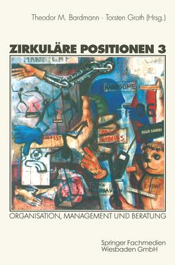 Zirkuläre Positionen 3 von Bardmann,  Theodor M., Groth,  Torsten