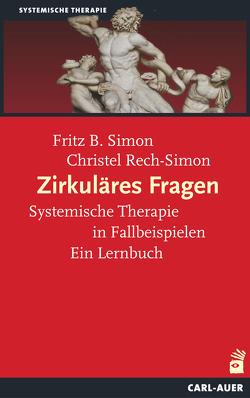 Zirkuläres Fragen von Rech-Simon,  Christel, Simon,  Fritz B.