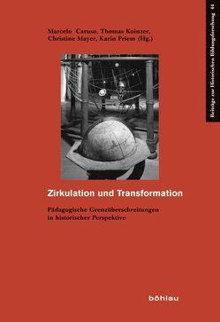Zirkulation und Transformation von Caruso,  Marcelo, Koinzer,  Thomas, Mayer,  Christine, Priem,  Karin
