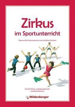 Zirkus im Sportunterricht von Algermissen,  Konrad, Braun,  Boris, Wehren,  Bernd