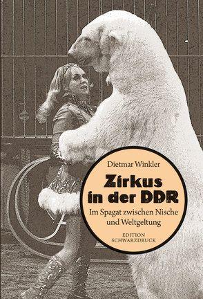 Zirkus in der DDR von Winkler,  Dietmar